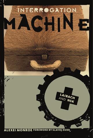 Interrogation Machine - Laibach and NSK