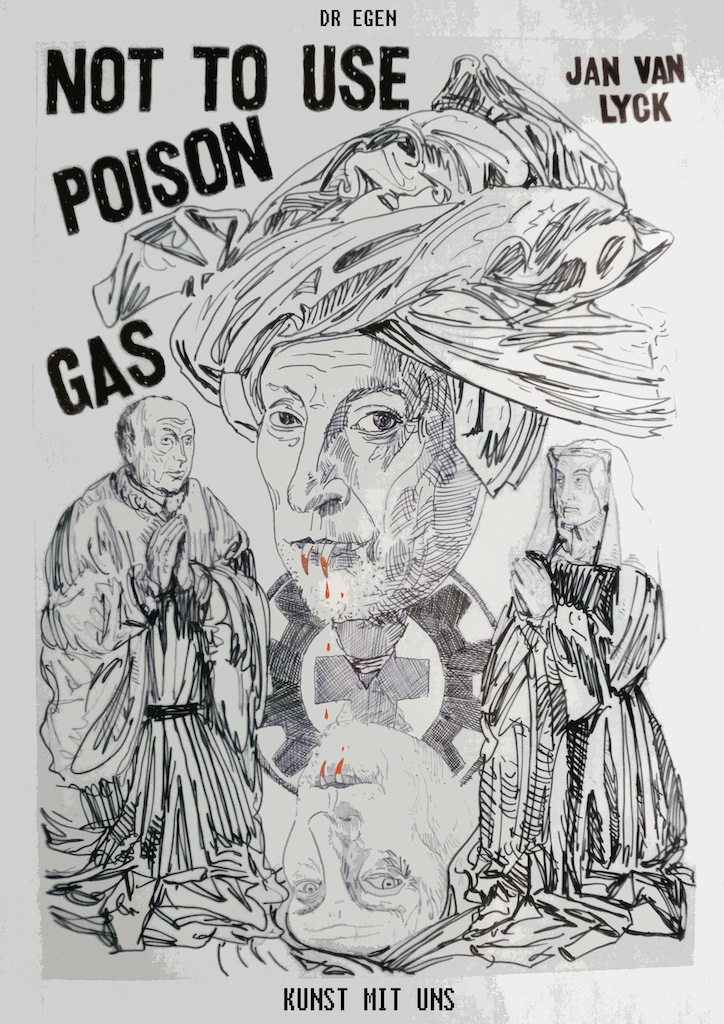 Kunst mit Uns – Not To Use Poison Gas ( Jan Van Lyck )